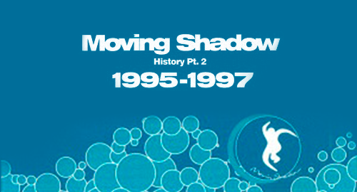 Moving Shadow History Pt.2 [1995-1997]
