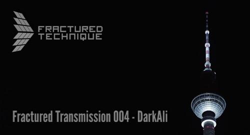 DarkAli - Fractured Transmission #004 [Oct.2021]