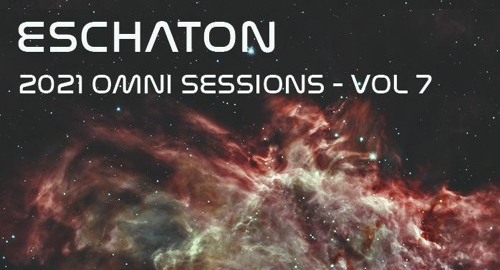 Eschaton - The 2021 Omni Sessions Vol. 7 [April.2021]