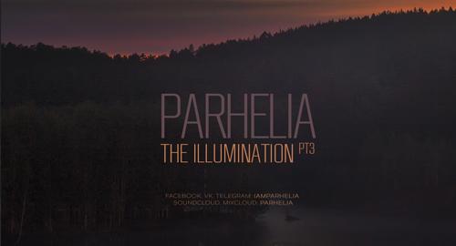 Parhelia - Illumination Pt.3 [July.2018]