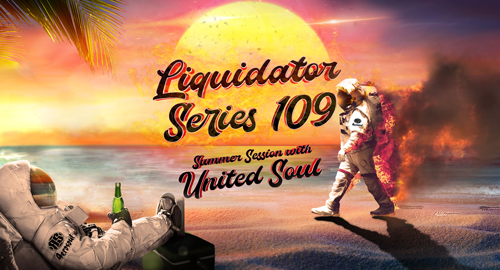 Liquidator Series #109 Summer Session with United Soul [March.2019]