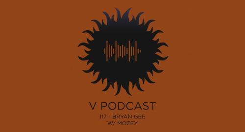 Bryan Gee, Mozey - V Recordings Podcast #117 [Aug.2021]