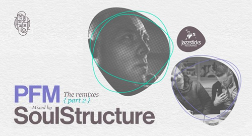SoulStructure - PFM Remixes # Part 2 [June.2020]
