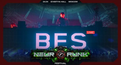 Bes - Live @ Neuropunk Festival, Moscow [24.04.2021]