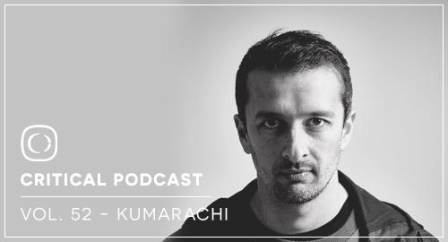 Kumarachi - Critical Podcast #52 [Dec.2017]