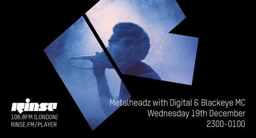 Digital & Blackeye MC - Metalheadz # Rinse FM [19.12.2018]