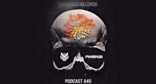 Pharaon - Darkbass Podcast #45 [April.2021]