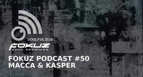 Macca & Kasper - Fokuz Podcast #50 [March.2018]