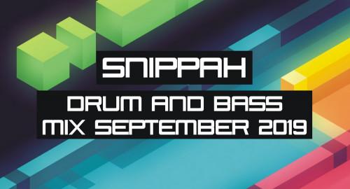 Snippah - Drum & Bass Mix September 2019