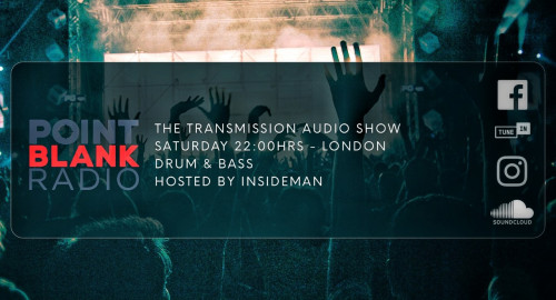 The Transmission Audio Show - Hosted by Insideman: Point Blank FM London: 5th June 2021