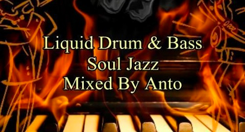 Dj Anto - Liquid Drum & Bass Mix Soul Jazz 2021