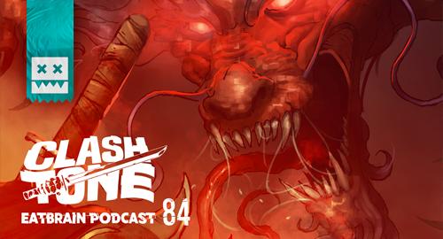 ClashTone - Eatbrain Podcast #84 [Feb.2019]