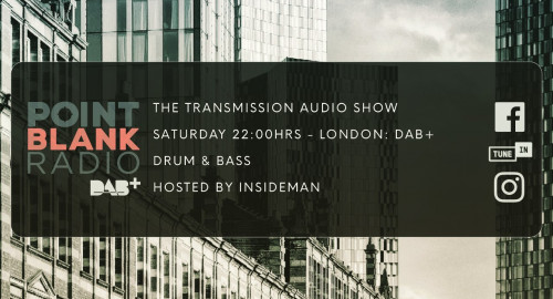 The Transmission Audio Show - Hosted by Insideman: Point Blank DAB+ London: 11th September 2021