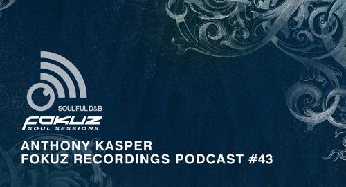 Anthony Kasper - Fokuz Podcast #43 [Aug.2017]