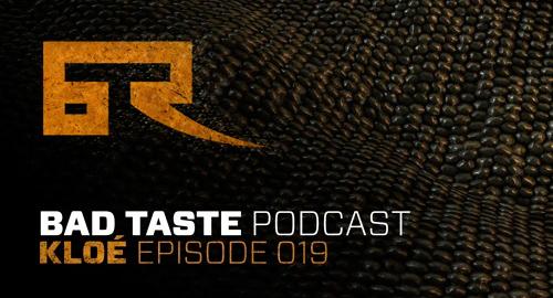 Kloe - Bad Taste Podcast #019 [July.2016]