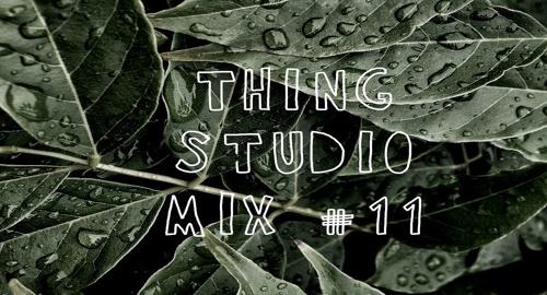 Thing - Studio Mix #11 [Jan.2018]