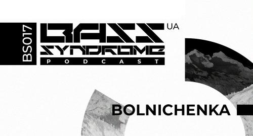 Bolnichenka - Bass Syndrome Podcast [BS017]