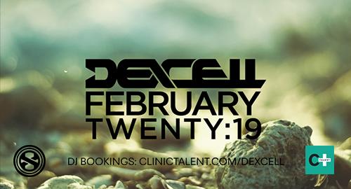 Dexcell - February Twenty:19 Mix [Feb.2019]