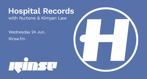 Nu:tone & Kimyan Law - Hospital Records # Rinse FM [24.06.2020]