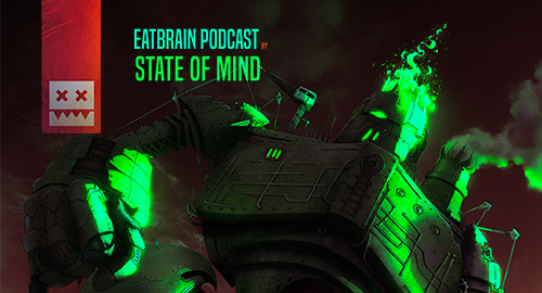 State Of Mind - EATBRAIN Podcast #091 [June.2019]
