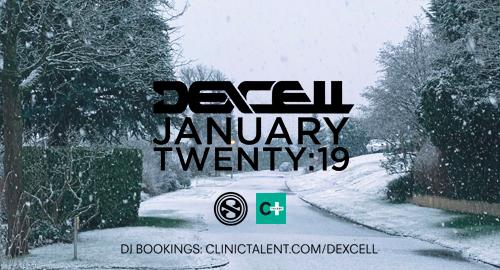 Dexcell - January Twenty:19 Mix [Jan.2019]