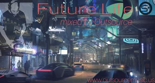 OutSource - Future Life [Jan.2018]