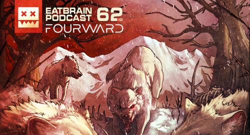 Fourward - Eatbrain Podcast #62 [26.02.2018]