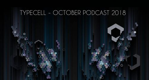 Typecell - Drum&Bass Podcast [Oct.2018]
