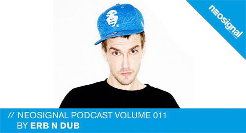 Erb N Dub - Neosignal Podcast #11 [22.11.2016]