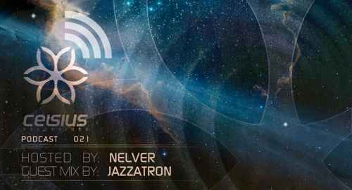 Nelver & Jazzatron - Celsius Podcast #21 [July.2017]