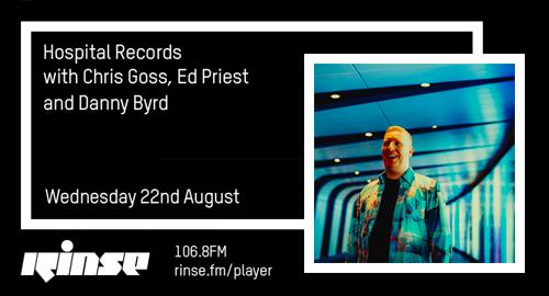 Chris Goss & Ed Priest, Danny Byrd - Hospital # Rinse FM [22.08.2018]