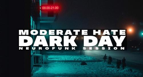 Moderate Hate - Dark Day (Neurofunk Session)