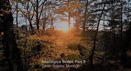 Nostalgica Series Part 6 # Dawn Breaks Through