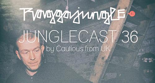 DJ Cautious - Junglecast #36 [July.2019]