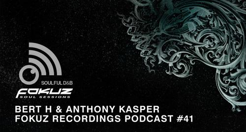Bert H & Anthony Kasper - Fokuz Recordings Podcast #41 [June.2017]