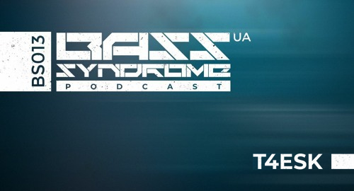 T4esk - Bass Syndrome Podcast [BS013]