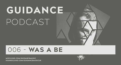 Was A Be - Guidance Podcast #006 [Nov.2019]