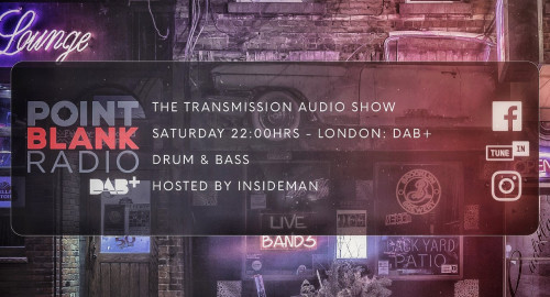 The Transmission Audio Show - Hosted by Insideman: Point Blank DAB+ London: 10th July 2021