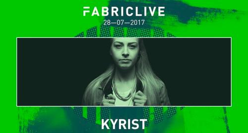 Kyrist - Fabriclive Promo [05.07.2017]