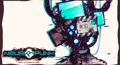 Neuropunk #41 mixed by Bes