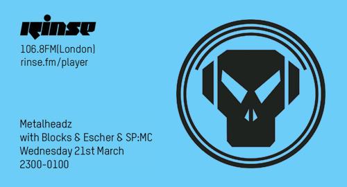 Blocks & Escher & SP:MC - Metalheadz # Rinse FM [21.03.2018]