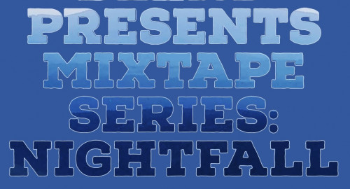 Mixtape Series: Nightfall
