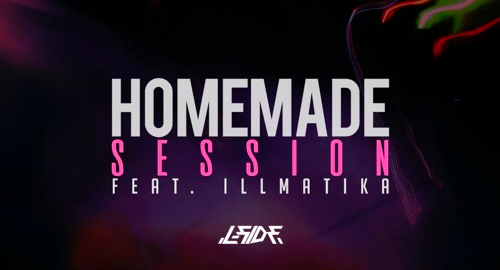 L-Side feat. Illmatika - Homemade Session [April.2020]