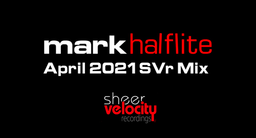Mark Halflite - April 2021 SVr Mix
