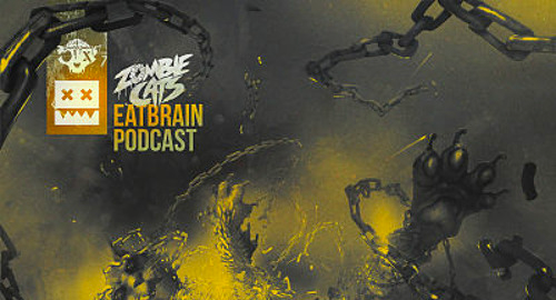 Zombie Cats - EATBRAIN Podcast 130 [March.2021]