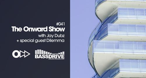 Jay Dubz, Dilemma - On:ward Show 041 # Bassdrive [Aug.2021]