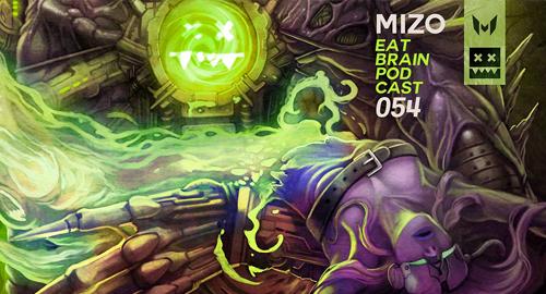 Mizo - Eatbrain Podcast #54 [23.10.2017]
