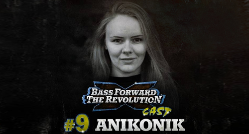 Anikonik - Bass Forward The Revolution Cast #9 [March.2021]