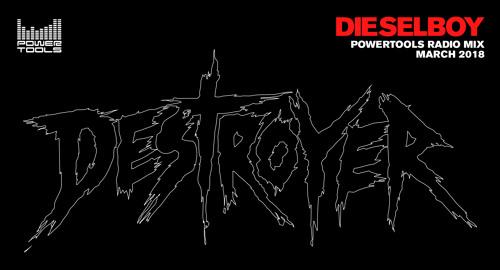 Dieselboy - Powertools Radio Mix [March.2018]