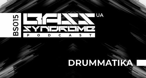 Drummatika - Bass Syndrome Podcast [BS015]